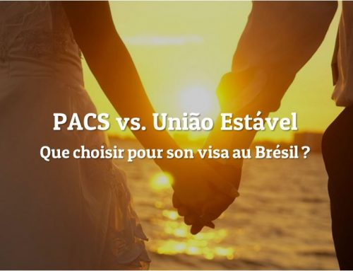 PACS vs. União Estável – Que choisir pour votre visa permanent au Brésil ?